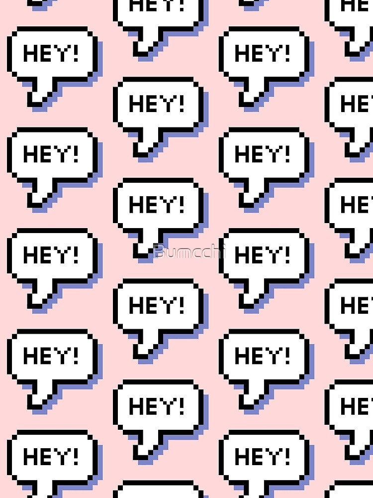 Hey! - Pixel Speech Bubble - (Mixed) by Bumcchi