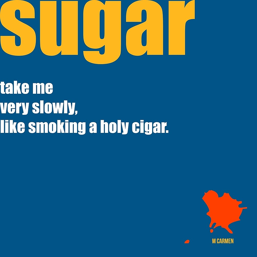 sugar by MAGDALENE CARMEN