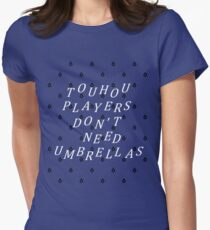 Touhou Players Don't Need Umbrellas Womens Fitted T-Shirt