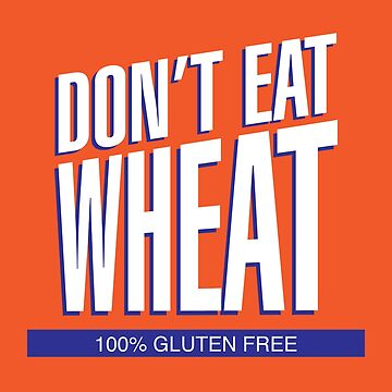 Don't Eat Wheat Gluten-Free Wheaties Logo by GlutenFreeGear