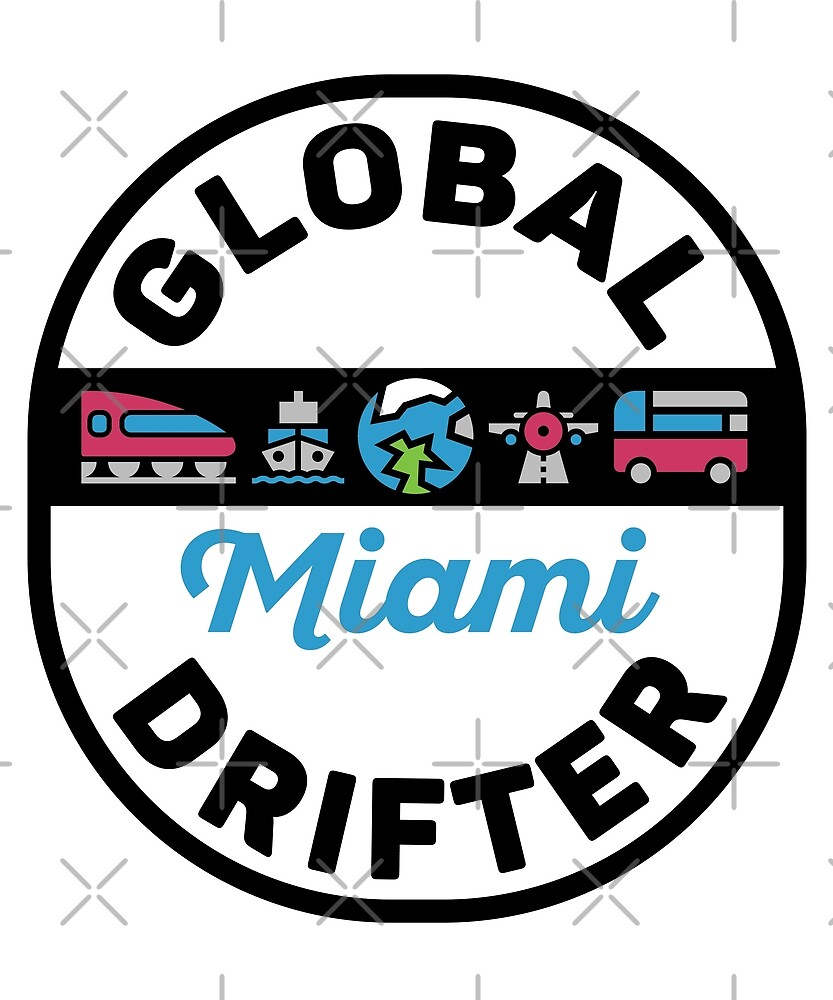 Miami United States Global Drifter by designkitsch