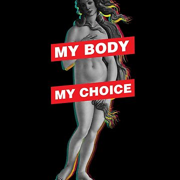 My Body My Choice by japdua