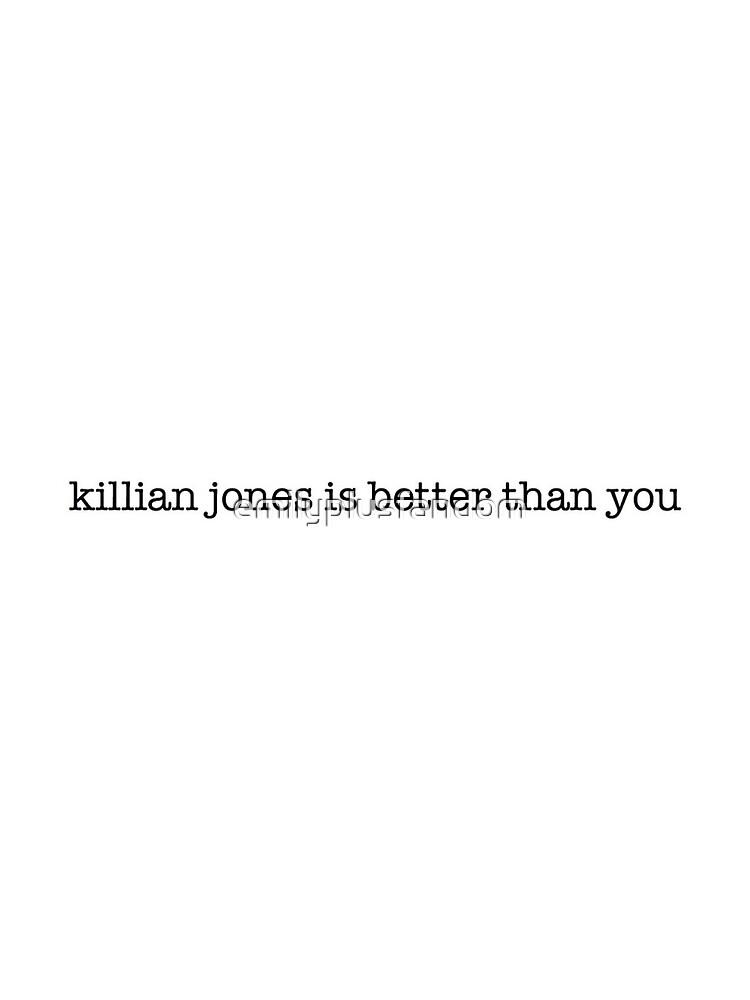 Killian Jones Is Better Than You by emilyplusfandom