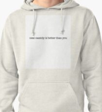 Neal Cassidy Is Better Than You (OUAT) Pullover Hoodie