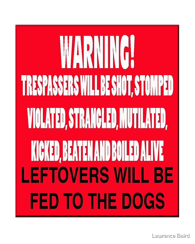 Trespassers Will Be Mutilated by Lawrence Baird