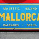 Mallorca Bold, Bright & Beautiful like it or not! by Philip  Rogan