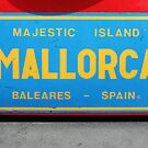 Mallorca Bold, Bright & Beautiful like it or not! by Philip  Rogan