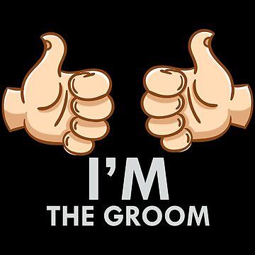 Im The Groom by Vroomie