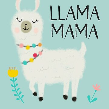 Llama Mama Ain't Got Time For Your Drama by namibear