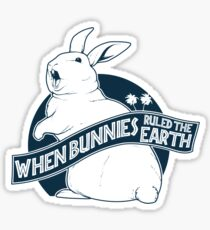 When Buns Ruled the Earth Sticker