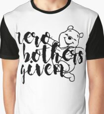 Zero Bothers Given Graphic T-Shirt