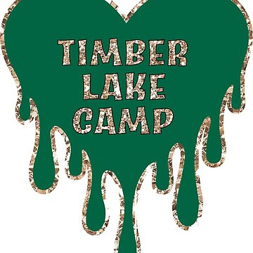 Timber Lake Camp - dripping heart  by dddesignsnj