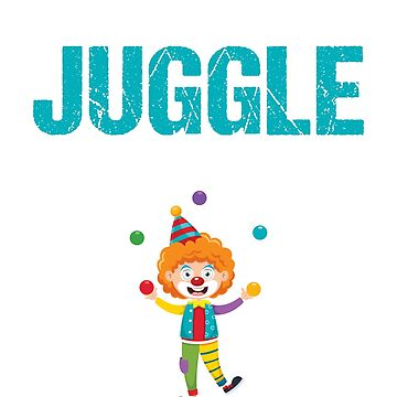 The Juggle Is Real by TrendJunky