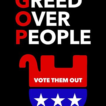 Greed Over People (GOP) by Thelittlelord