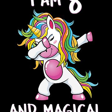 I Am 8 & Magical Unicorn Birthday Eight Years Old Unicorn B Day Girls Dab Dance Squad Gift For Kids Rainbow Myth Mythical fantasy Cartoon by bulletfast