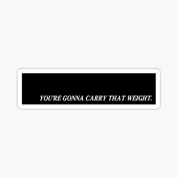 Cowboy Bebop End Card - You're gonna carry that weight. Sticker