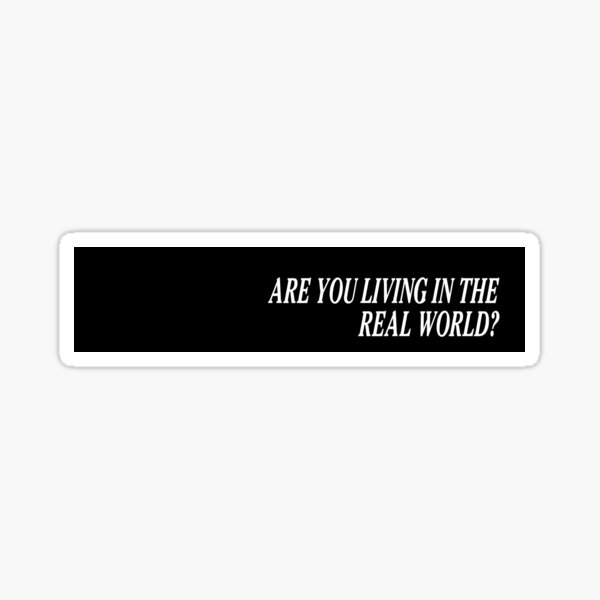 Cowboy Bebop End Card - Are you living in the real world? Sticker