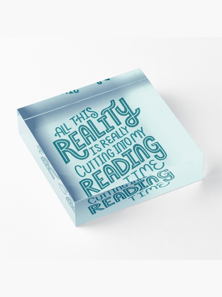 Alternate view of Reality Vs. Reading Book Nerd Quote Lettering Acrylic Block