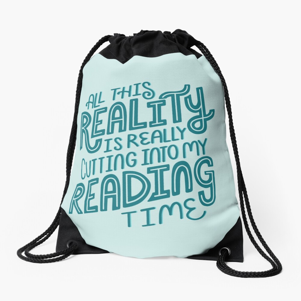 Reality Vs. Reading Book Nerd Quote Lettering Drawstring Bag
