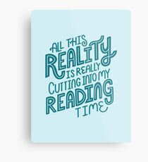 Reality Vs. Reading Book Nerd Quote Lettering Metal Print