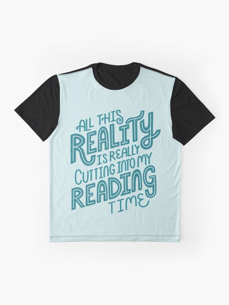 Alternate view of Reality Vs. Reading Book Nerd Quote Lettering Graphic T-Shirt