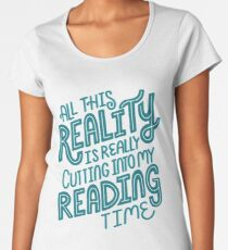 Reality Vs. Reading Book Nerd Quote Lettering Women's Premium T-Shirt