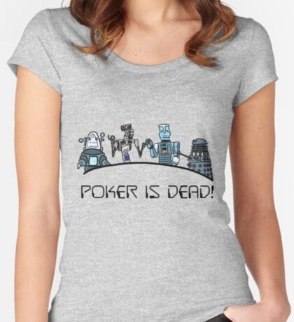 Poker is Dead 2.0 Fitted Scoop T-Shirt