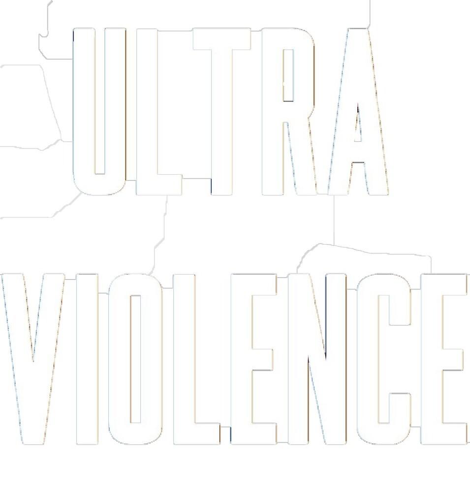 Ultra Violence by lchubz
