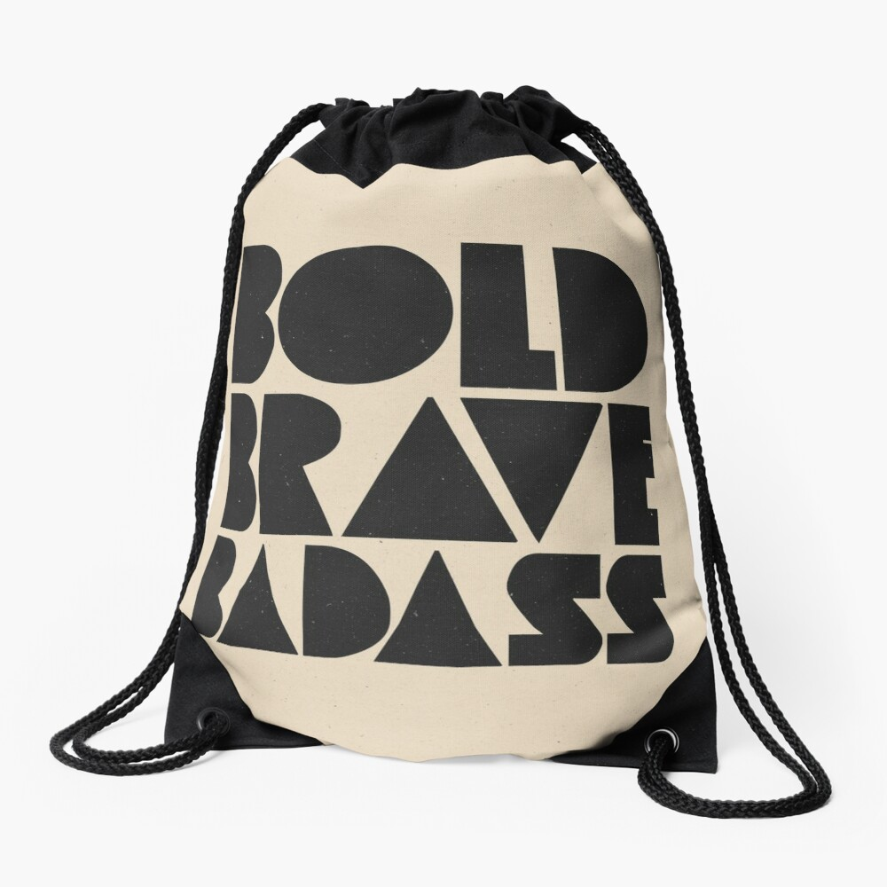 Bold Brave Badass. Drawstring Bag