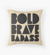 Bold Brave Badass. Floor Pillow