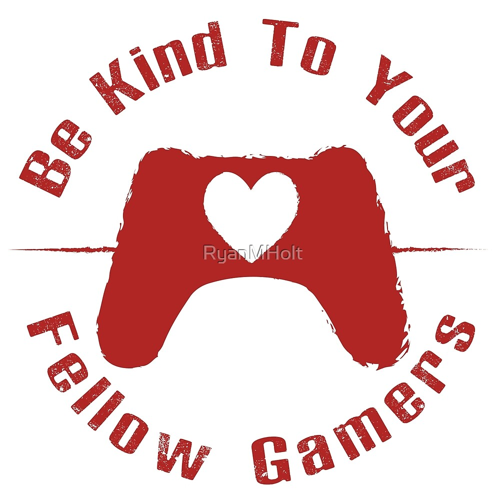Not Enough Resources - Be Kind To Your Fellow Gamers (Red) by RyanMHolt