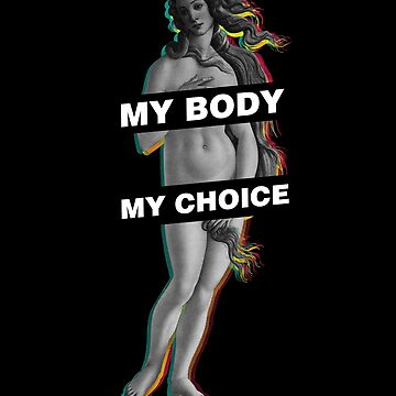 Aphrodite My Body My Choice by japdua