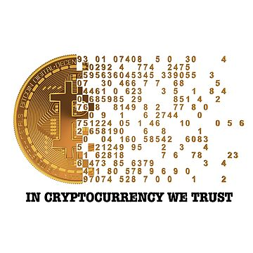Bitcoin In Cryptocurrency We Trust by activeyou