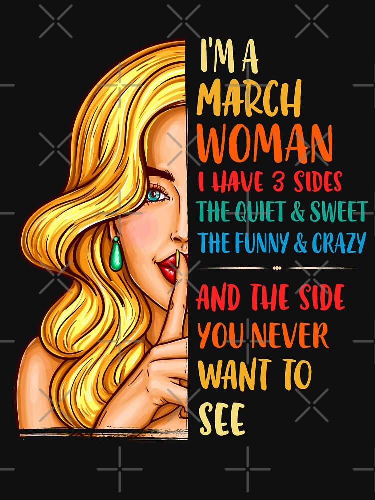 I'm A March Woman Birthday Girl - Queens Born In March by EcoKeeps