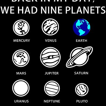 Back in My Day, We Had Nine Planets by GoreKitten