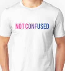 Bisexual NOT CONFUSED  Unisex T-Shirt