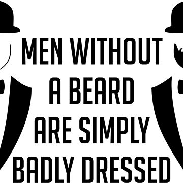 Men without a beard are simply badly dressed by netrok