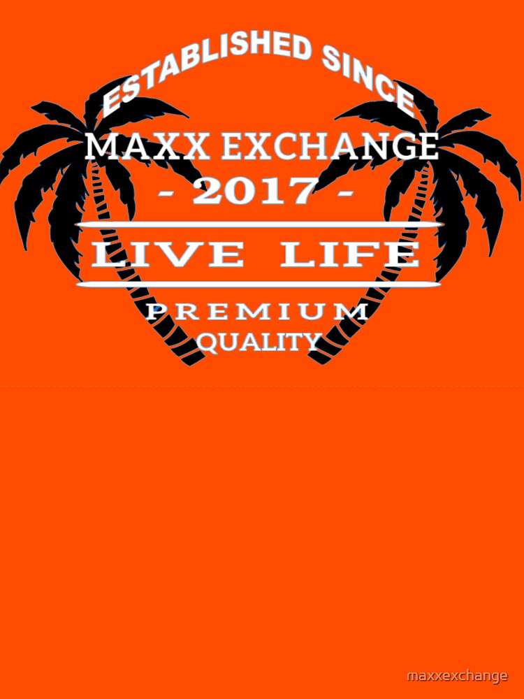 Vacation Beach Wear, Live Life, Maxx Exchange. by maxxexchange