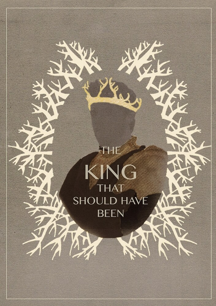 The King that should have been by LyannaSnow