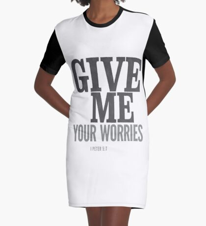 Give me your worries - I Peter 5:7 Graphic T-Shirt Dress