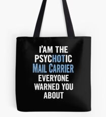 Tshirt Gift For Mail Carriers - Psychotic Tote Bag