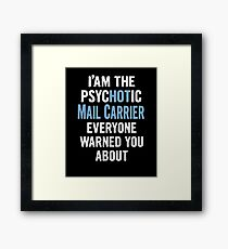 Tshirt Gift For Mail Carriers - Psychotic Framed Print