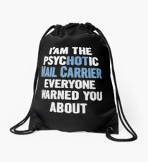 Tshirt Gift For Mail Carriers - Psychotic Drawstring Bag