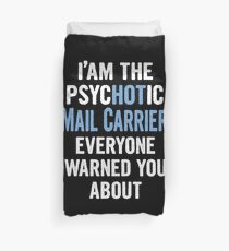 Tshirt Gift For Mail Carriers - Psychotic Duvet Cover