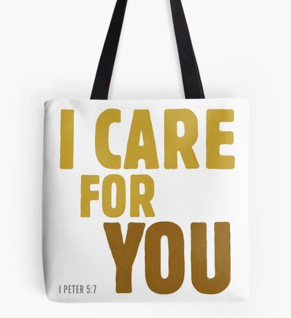 I care for you - I Peter 5:7 Tote Bag
