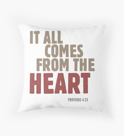 It all comes from the heart - Proverbs 4:23 Floor Pillow