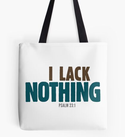 I Lack Nothing Psalm 23 Tote Bag