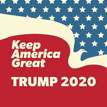 Keep America Great - Trump 2020 American Eagle Flying by CentipedeNation