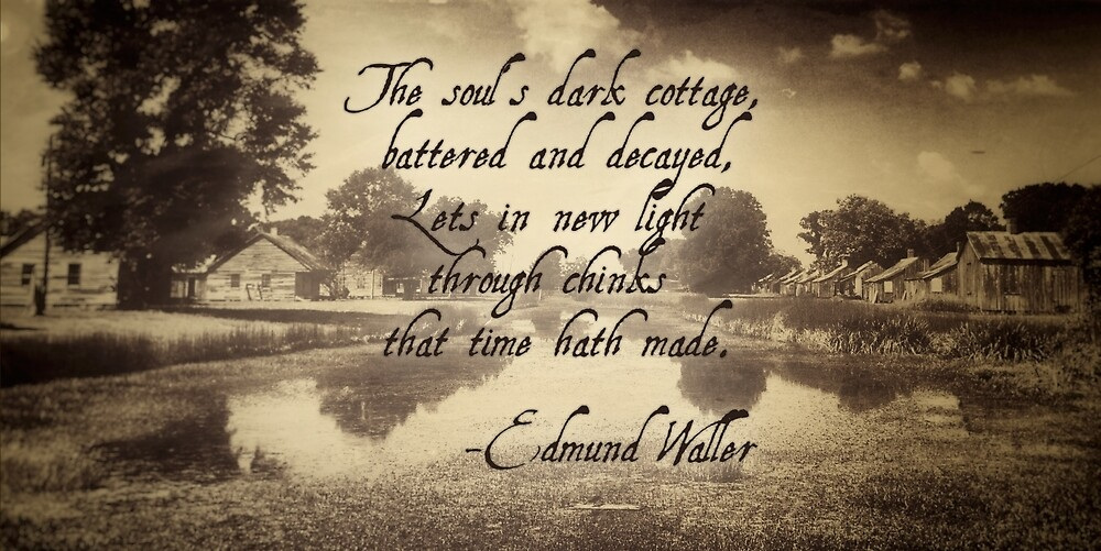 The Soul's Dark Cottage quote by Edmond Waller by Marc Bublitz