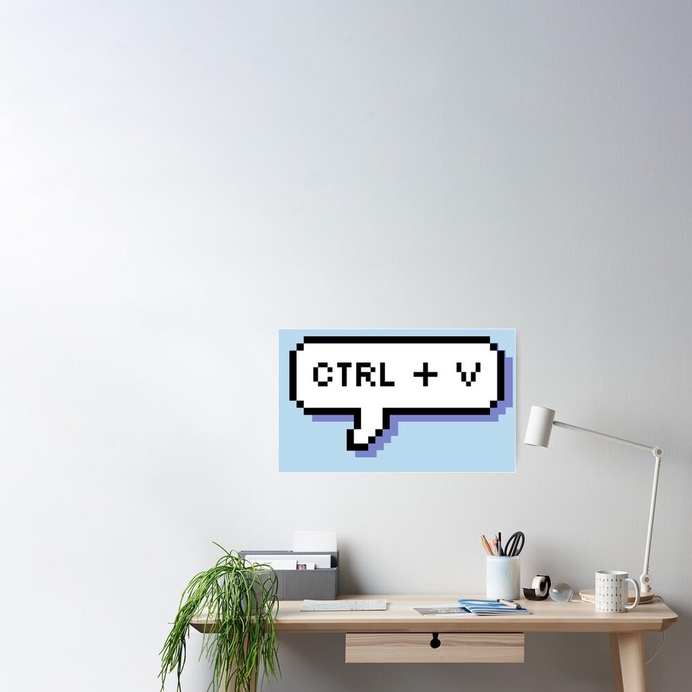 CTRL + V - Pixel Speech Bubble - (Blue) Poster